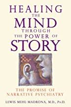 Healing the Mind through the Power of Story: The Promise of Narrative Psychiatry
