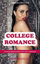 College Romance Series - Virgin Erotica: First Time Sex, Loosing My Virginity Anthology