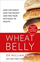 Wheat Belly: The effortless health and weight-loss solution – no exercise, no calorie counting, no denial