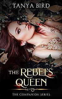 The Rebel's Queen (The Companion series Book 6)