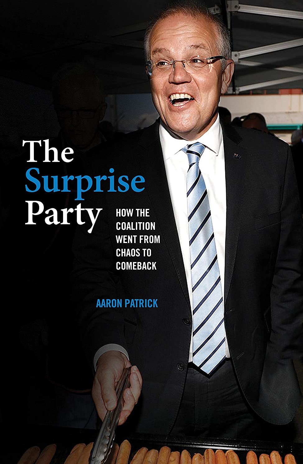 大量分散甘やかすThe Surprise Party: How the Coalition Went from Chaos to Comeback (English Edition)