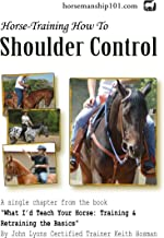 Shoulder Control (What Id Teach Your Horse Book 4)