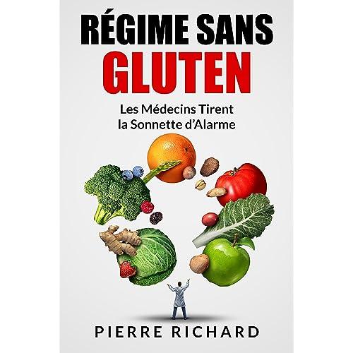 Régime sans Gluten: Les Médecins Tirent la Sonnette d'Alarme
