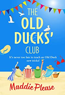 The Old Ducks' Club: A laugh-out-loud, feel-good read for summer 2021