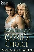 Cassie's Choice (League of Love Book 7)