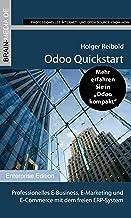 Odoo Quickstart: Professionelles E-Business, E-Marketing und E-Commerce mit dem freien ERP-System (German Edition)