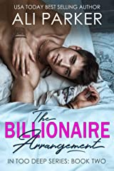 The Billionaire Arrangement (In Too Deep Book 2) Kindle Edition