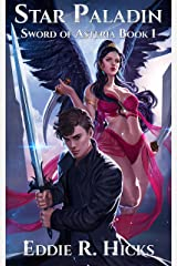 Star Paladin: A LitRPG Space Fantasy (Sword of Asteria Book 1) Kindle Edition