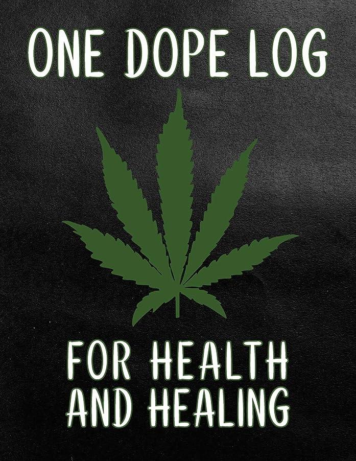 国民投票証明書壮大One Dope Log for Health and Healing: Track, Remember, and Recall your marijuana, cannabis, weed, and pot usage for medical and recreational purposes