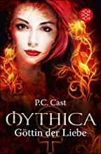 Göttin der Liebe (Mythica 1) (German Edition)