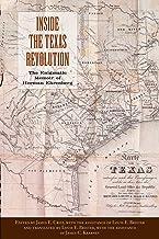 Inside the Texas Revolution: The Enigmatic Memoir of Herman Ehrenberg