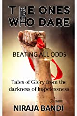 The Ones Who Dare: Beating All Odds Kindle Edition