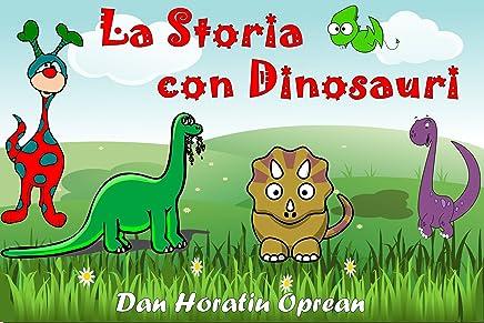 La Storia con Dinosauri (Dinosauri e Colori Vol. 1)