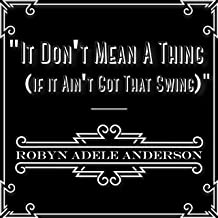 Don't Mean a Thing (If It Ain't Got That Swing)