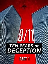 9/11: Ten Years of Deception: Part I