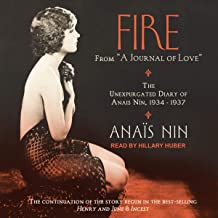 """Fire: From """"A Journal of Love"""": The Unexpurgated Diary of Anais Nin, 1934--1937"""
