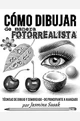 Cómo Dibujar de Manera Fotorrealista: Técnicas de Dibujo y Sombreado – De Principiante a Avanzado (Spanish Edition) Kindle Edition