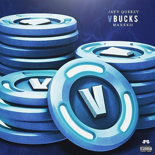 V Bucks Feat Maxxkii Explicit By Jayy Queezy On Amazon Music