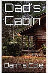 Dad's Cabin Kindle Edition