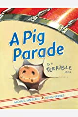 A Pig Parade Is a Terrible Idea Kindle Edition