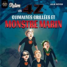 Les 4z - Guimauves grillées et monstres marins [Les 4z - Toasted Marshmallows and Sea Monsters]: Tome 6 [Book 6]
