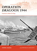 Operation Dragoon 1944: France's other D-Day (Campaign Book 210)