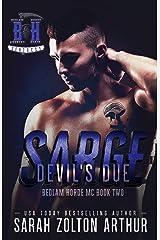 Devil's Due: Sarge (The Bedlam Horde MC Book 2) Kindle Edition
