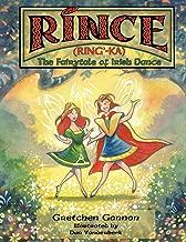 Rince (Ring'-Ka): The Fairytale of Irish Dance