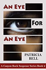 An Eye for An Eye: A Canyon Rock Suspense Series Stand-Alone Book Kindle Edition
