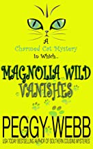 Magnolia Wild Vanishes (A Charmed Cat Mystery Book 1)