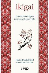 Ikigai: Los secretos de Japón para una vida larga y feliz (Medicinas complementarias) (Spanish Edition) Kindle Edition