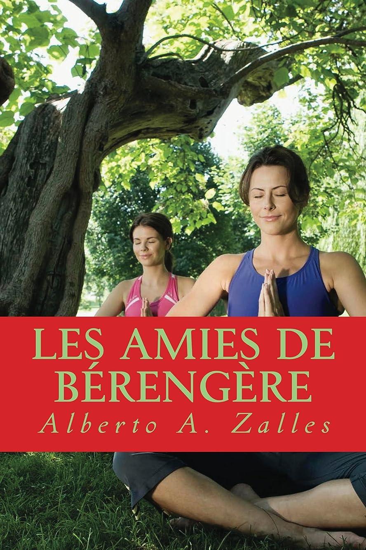 ダイヤル大騒ぎ穿孔するLes amies de Bérengère (French Edition)