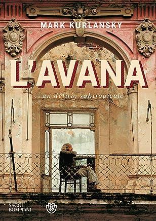LAvana. Un delirio subtropicale