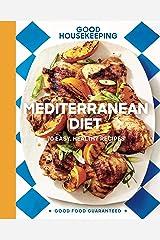 Good Housekeeping Mediterranean Diet: 70 Easy, Healthy Recipes (Good Food Guaranteed Book 19) Kindle Edition