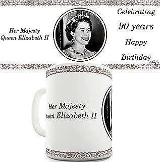 Twisted Envy Queen Elizabeth The Queen 90th Birthday Ceramic Funny Mug