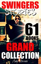 SWINGERS STORIES GRAND COLLECTION: 61 First Time Swinger Short Stories