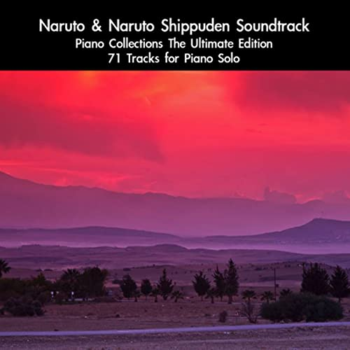 Naruto & Naruto Shippuden Soundtrack Piano Collections The