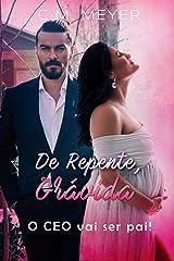 De Repente, Grávida - O CEO Vai Ser Pai! eBook Kindle