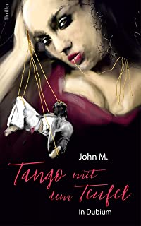 Tango mit dem Teufel: In Dubium (German Edition)