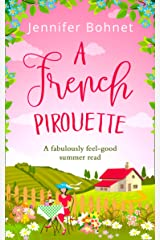 A French Pirouette: A laugh out loud, uplifting romantic comedy (English Edition) Format Kindle