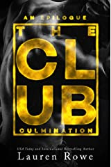The Club: Culmination: An epilogue book (The Club Trilogy 4) Kindle Edition