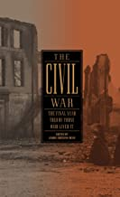 The Civil War: The Final Year Told by Those Who Lived It (LOA #250) (Library of America: The Civil War Collection Book 4)