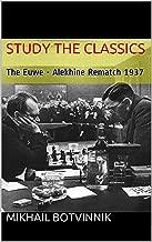 Euwe - Alekhine: THE WORLD CHESS CHAMPIONSHIP REMATCH (1937)