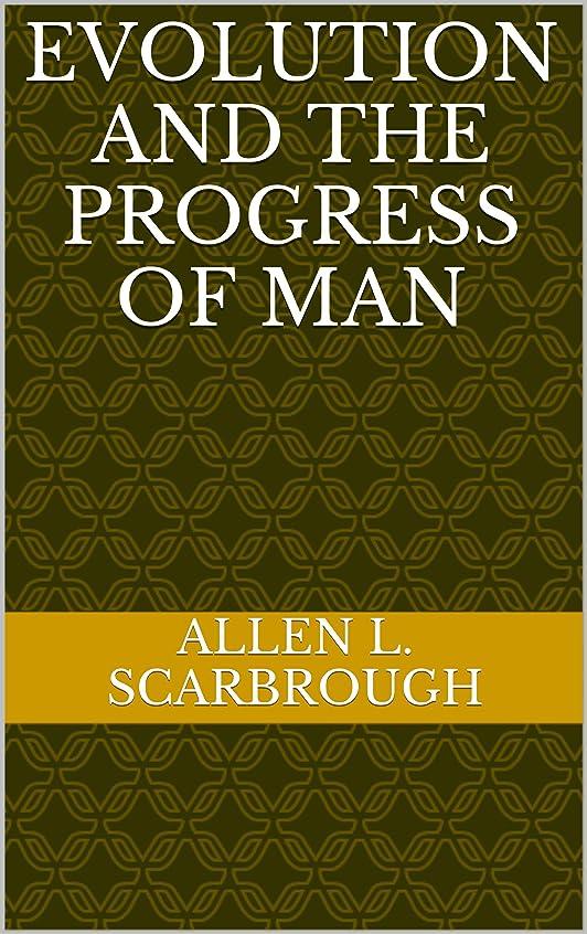 で出来ている会議所得Evolution And The Progress Of Man (English Edition)