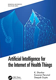 Artificial Intelligence for the Internet of Health Things (Biomedical and Robotics Healthcare)