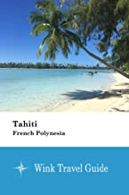 Tahiti (French Polynesia) - Wink Travel Guide (English Edition)