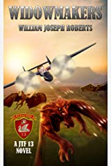 Widowmakers (Joint Task Force 13 (JTF 13) Book 2) Kindle Edition