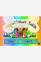 Supertuben Tekla shapes and colors Kindle Edition