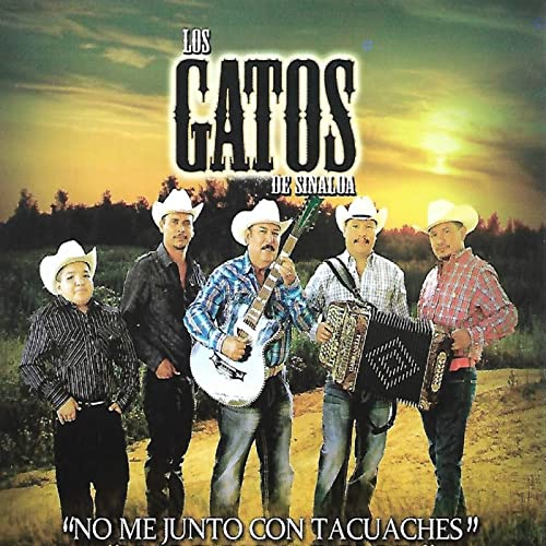 No Me Junto Con Tacuaches by Los Gatos De Sinaloa on Amazon Music - Amazon.com