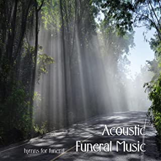 Best acoustic songs for funerals Reviews